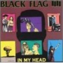 In My Head de Black Flag - Hardcore
