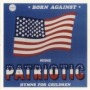 9 Patriotic Hymns for Children de Born Against - Punk-Hardcore