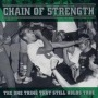 One Thing That Still Holds True de Chain of Strength - Hardcore