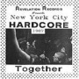 New York City Hardcore: Together - Compilation / Split