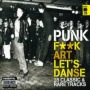 Fuck Art Let's Dance - Compilation / Split