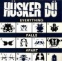 Everything Falls Apart de Hüsker Dü - Punk-Hardcore