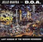 Jello Biafra  with DOA : Last Scream Of The Missing Neighbors - Compilation / Split
