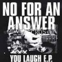 You Laugh de No For An Answer - Hardcore