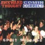 Awkward Thought/Comin Correct - Compiltation/Split
