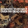 Death Threat/Over My Dead Body - Compilation / Split