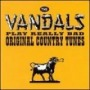 Play Really Bad Original Country tunes de Vandals - Hardcore