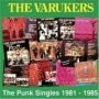 The Punk Singles 1981-1985 de Varukers - Punk-Hardcore