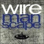 Manscape de Wire - Pop / Rock