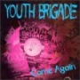 Come Again de Youth Brigade - Hardcore